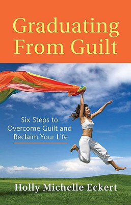 Graduating from Guilt By Eckert, Holly Michelle/ Freestar, Kyra (EDT)